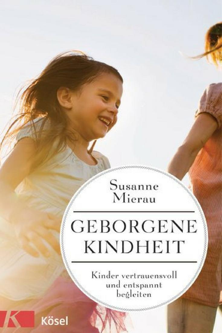 """""""Geborgene Kindheit"""" von Susanne Mierau"""